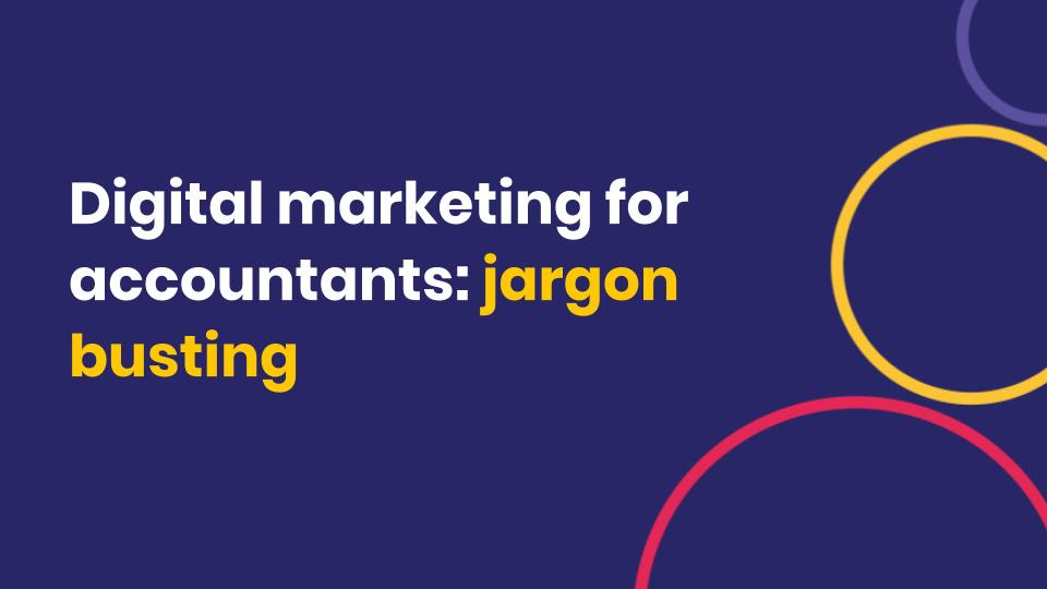 What do accountancy and marketing have in common? Jargon.