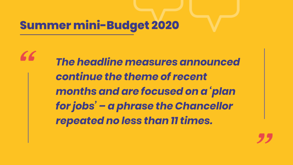 "The headline measures announced continue the theme of recent months and are focused on a ""plan for jobs"" – a phrase the Chancellor repeated no less than 11 times."